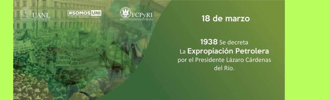 Un 18 de marzo, pero de 1938 se decreta la Expropiación Petrolera.